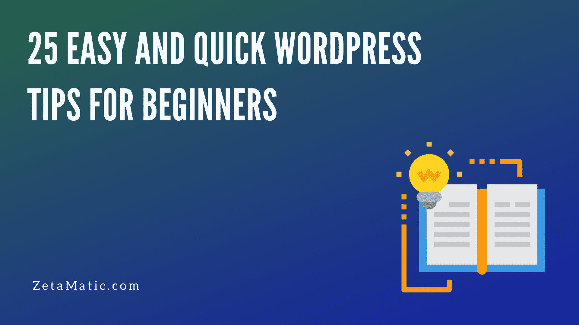 25 Easy and Quick WordPress Tips for Beginners