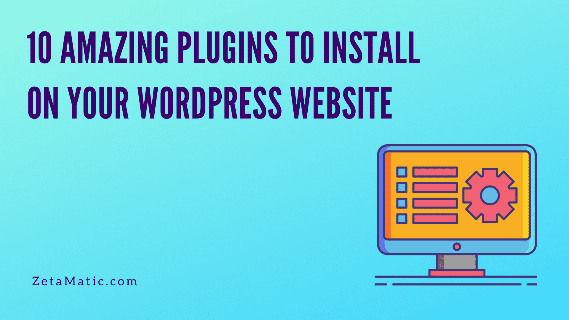 10 Amazing Plugins to Install on Your WordPress Website