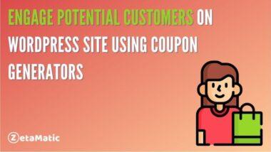 Engage Potential Customers on WordPress Site Using Coupon Generators