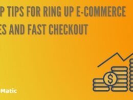 5 Top Tips for Ring Up E-Commerce Sales and Fast Checkout