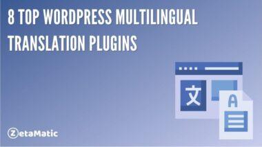 8 Top WordPress Multilingual Translation Plugins
