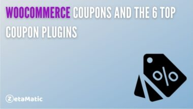 WooCommerce Coupons and the 6 Top Coupon Plugins
