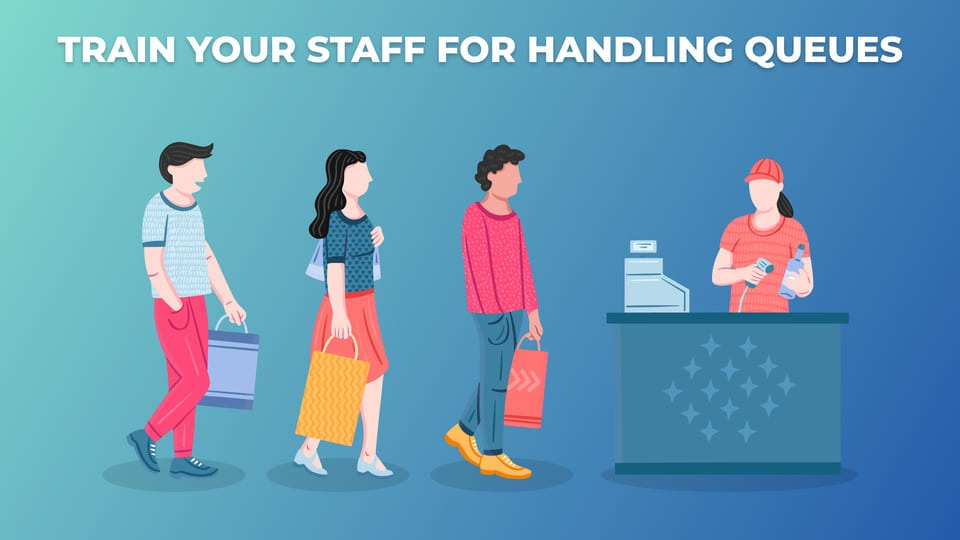 Train Your Staff For Handling Queues