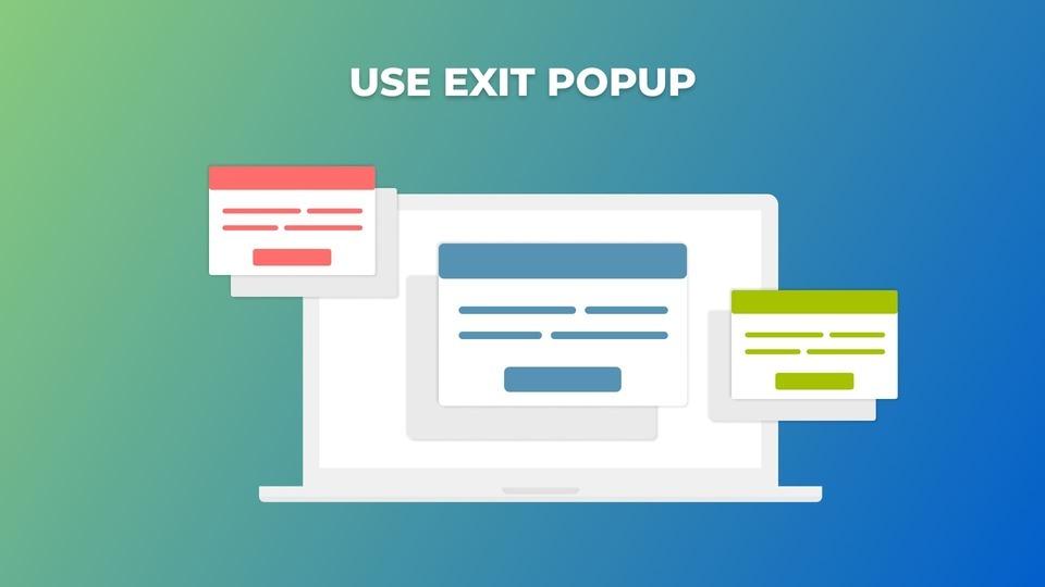 Use Exit Popup, Optimize Checkout Page