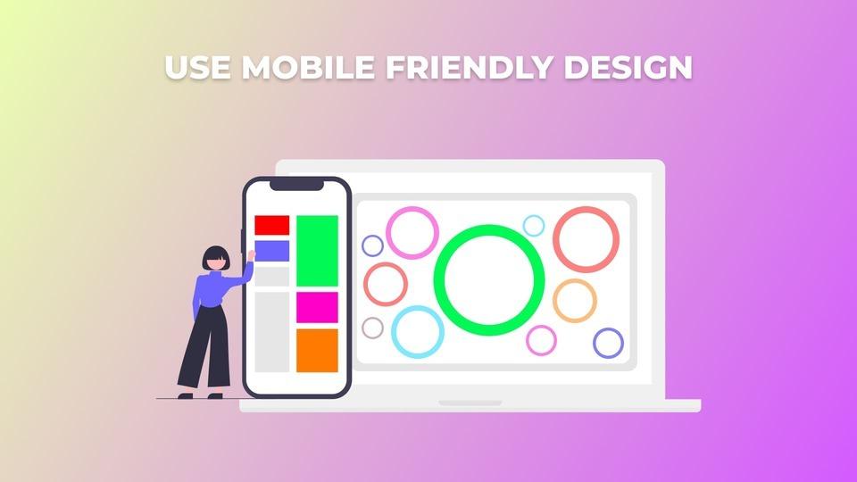 Use mobile friendly design, Optimize Checkout Page