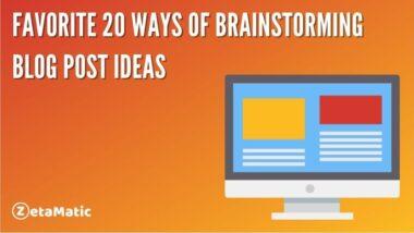 blog post, Favorite 20 Ways Of Brainstorming Blog Post Ideas